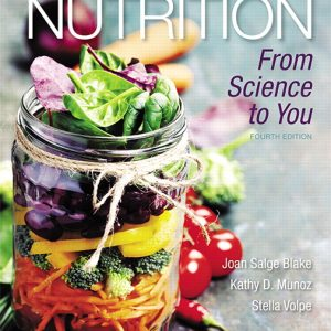 Solution Manual For Nutrition: From Science to You, 4th Edition By Salge Blake
