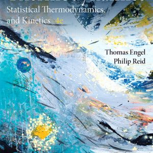 Solution Manual For Physical Chemistry: Thermodynamics, Statistical Thermodynamics, and Kinetics, 4th Edition By Engel