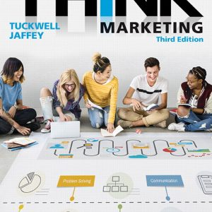 Solution Manual For THINK Marketing, 3rd Canadian Edition By J. Tuckwell