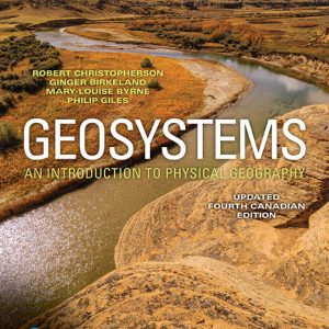 Solution Manual For Geosystems: An Introduction to Physical Geography, Updated 4th Canadian Edition By W. Christopherson