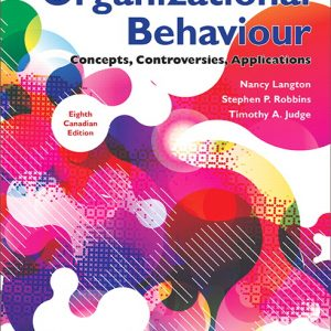 Solution Manual For Organizational Behaviour: Concepts, Controversies, Applications, 8th Canadian Edition, By Langton