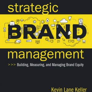 Solution Manual For Strategic Brand Management: Building, Measuring, and Managing Brand Equity, 5th Edition By Lane Keller
