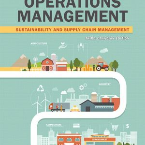 Solution Manual For Operations Management: Sustainability and Supply Chain Management, 3rd Canadian Edition By Heizer
