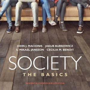 Solution Manual For Society: The Basics 7th Canadian Edition By J. Macionis