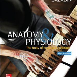 Test Bank (Downloadable Files) For Anatomy & Physiology: The Unity of Form and Function 8th Edition By Kenneth Saladin ISBN10: 1259277720,ISBN13: 9781259277726