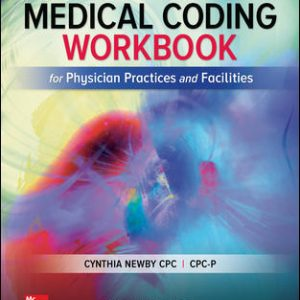 Test Bank (Downloadable files) For Medical Coding Workbook for Physician Practices and Facilities 8th Edition By Cynthia Newby, ISBN10: 1259630021, ISBN13: 9781259630026