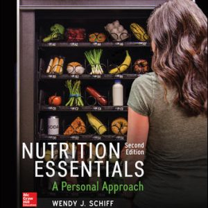 Solution Manual (Downloadable Files) For Nutrition Essentials: A Personal Approach 2nd Edition By Wendy Schiff, ISBN10: 1259706540, ISBN13: 9781259706547