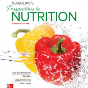 Test Bank (Downloadable Files) For Wardlaw's Perspectives in Nutrition 11th Edition By Carol Byrd-Bredbenner,Gaile Moe,Jacqueline Berning,Danita Kelley, ISBN10: 1259709981, ISBN13: 9781259709982