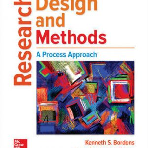 Solution Manual (Downloadable files) For Research Design and Methods: A Process Approach 10th Edition By Kenneth Bordens ,Bruce Barrington Abbott, ISBN10: 1259844749, ISBN13: 9781259844744