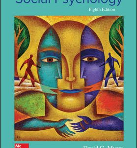 Solution Manual (Downloadable Files) For Exploring Social Psychology 8th Edition By David Myers, ISBN10: 125988088, ISBN13: 9781259880889