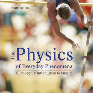 Test Bank (Downloadable Files) For Physics of Everyday Phenomena 9th Edition By W. Thomas Griffith,Juliet Brosing, ISBN10: 1259894002, ISBN13: 9781259894008