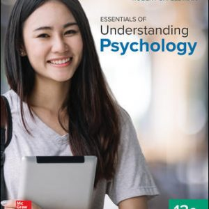 Solution Manual (Downloadable Files) For Essentials of Understanding Psychology 13th Edition By Robert Feldman, ISBN10: 1259922723, ISBN13: 9781259922725