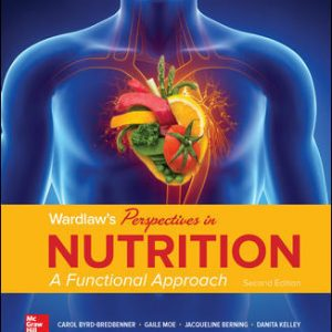 Test Bank (Downloadable Files) For Wardlaw's Perspectives in Nutrition: A Functional Approach 2nd Edition By Carol Byrd-Bredbenner,Gaile Moe ,Jacqueline Berning,Danita Kelley, ISBN10: 1259933849, ISBN13:9781259933844