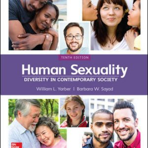 Test Bank (Downloadable Files) For Human Sexuality: Diversity in Contemporary Society 10th Edition By William Yarber,Barbara Sayad, ISBN10: 1260397122, ISBN13: 9781260397123
