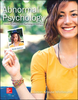 Solution Manual (Downloadable files) For Abnormal Psychology: Clinical Perspectives on Psychological Disorders 9th Edition By Susan Krauss Whitbourne, ISBN10: 1260500195, ISBN13: 9781260500196