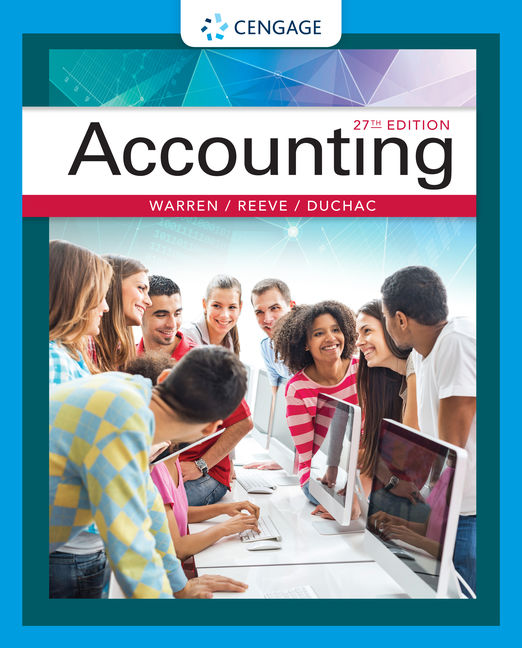 Solution Manual (Downloadable Files) for Accounting, 27th Edition By Carl Warren, James M. Reeve, Jonathan Duchac, ISBN-10 1337904473, ISBN-13 9781337904476