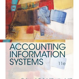 Solution Manual (Downloadable Files) for Accounting Information Systems, 11th Edition By Ulric J. Gelinas, Richard B. Dull, Patrick Wheeler, Mary Callahan Hill, ISBN-10 130597137X, ISBN-13 9781305971370
