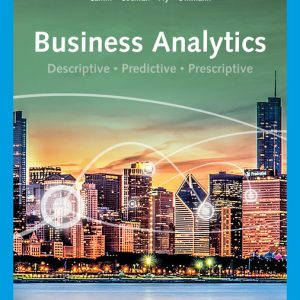 Solution Manual (Downloadable Files) for Business Analytics, 4th Edition By Jeffrey D. Camm, James J. Cochran, Michael J. Fry, Jeffrey W. Ohlmann, ISBN-10 0357423666, ISBN-13 9780357423660