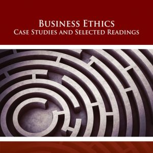 Solution Manual (Downloadable Files) for Business Ethics Case Studies and Selected Readings, 9th Edition By Marianne M. Jennings, ISBN-10 1337627593, ISBN-13 9781337627597