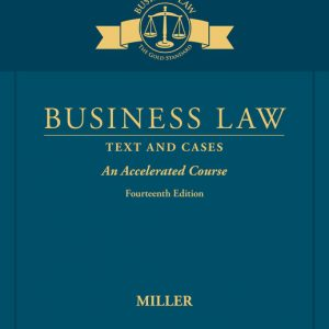 Solution Manual (Downloadable Files) for Business Law Text & Cases – An Accelerated Course, 14th Edition By Roger LeRoy Miller, ISBN-10 1337105589, ISBN-13 9781337105583