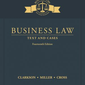 Solution Manual (Downloadable Files) for Business Law Text and Cases, 14th Edition By Kenneth W. Clarkson, Roger LeRoy Miller, Frank B. Cross, ISBN-10 1337105449, ISBN-13 9781337105446