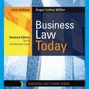 Solution Manual (Downloadable Files) for Business Law Today, Standard Text & Summarized Cases, 12th Edition By Roger LeRoy Miller, ISBN-10 0357037855, ISBN-13 9780357037850