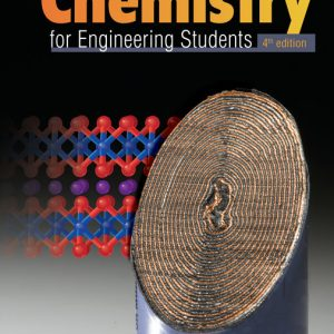 Solution Manual (Downloadable Files) for Chemistry for Engineering Students, 4th Edition By Lawrence S. Brown, Tom Holme,ISBN-10 1337398969, ISBN-13 9781337398961