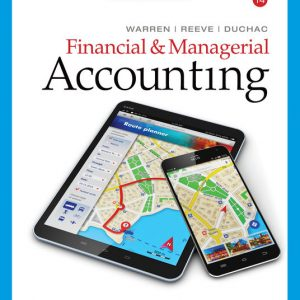 Solution Manual (Downloadable Files) for Financial & Managerial Accounting, 14th Edition By Carl Warren, James M. Reeve, Jonathan Duchac, ISBN-10 1337904457, ISBN-13 9781337904452