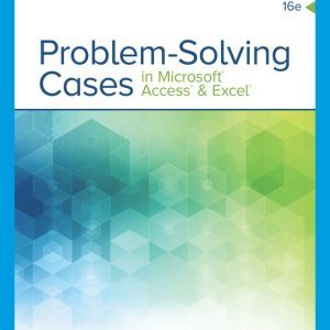 Solution Manual (Downloadable Files) for Problem Solving Cases In Microsoft Access & Excel, 16th Edition By Ellen Monk, Joseph Brady, Emilio Mendelsohn, ISBN-10 0357392620, ISBN-13 9780357392621
