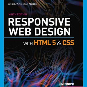 Solution Manual (Downloadable Files) for Responsive Web Design with HTML 5 & CSS, 9th Edition By Jessica Minnick, ISBN-10 0357423852, ISBN-13 9780357423851