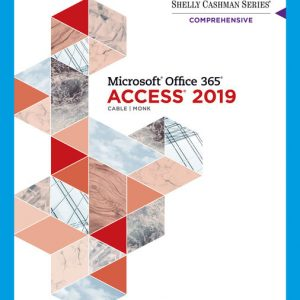 Solution Manual (Downloadable Files) for Shelly Cashman Series® Microsoft® Office 365® & Access 2019 Comprehensive, 1st Edition By Sandra Cable, Ellen Monk, ISBN-10: 0357026225, ISBN-13: 9780357026229