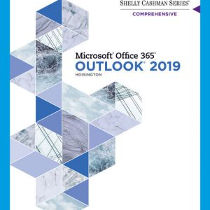 Solution Manual (Downloadable Files) for Shelly Cashman Series® Microsoft® Office 365® & Outlook 2019 Comprehensive, 1st Edition By Corinne Hoisington, ISBN-10 0357026225, ISBN-13 9780357026229