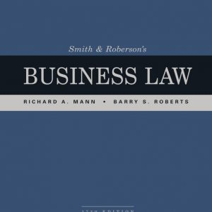 Solution Manual (Downloadable Files) for Smith and Roberson's Business Law, 17th Edition By Richard A. Mann, Barry S. Roberts, ISBN-10 1337094463, ISBN-13 9781337094467