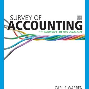 Solution Manual (Downloadable Files) for Survey of Accounting, 9th Edition By Carl Warren, Amanda Farmer, ISBN-10 0357132610, ISBN-13 9780357132616