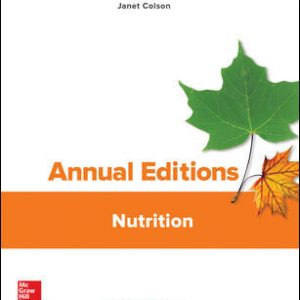 Solution Manual (Downloadable files) For Annual Editions: Nutrition 28th Edition By Janet Colson, ISBN 10: 1259916847, ISBN 13: 9781259916847