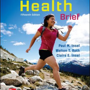 Solution Manual (Downloadable files) For Connect Core Concepts in Health, BRIEF, Loose Leaf Edition 15th Edition By Paul Insel, Walton Roth, ISBN 10: 125970274X, ISBN 13: 9781259702747