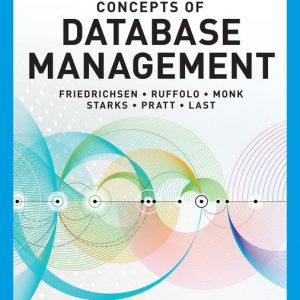 Solution Manual (Downloadable Files) for Concepts of Database Management, 10th Edition By Lisa Friedrichsen, Lisa Ruffolo, Ellen Monk, Joy L. Starks, Philip J. Pratt, Mary Z. Last, ISBN-10: 0357422112, ISBN-13: 9780357422113