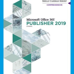 Solution Manual (Downloadable Files) for Shelly Cashman Series® Microsoft® Office 365® & Publisher 201® Comprehensive, 1st Edition By Joy L. Starks, Misty E. Vermaat, ISBN-10: 0357026225, ISBN-13: 9780357026229