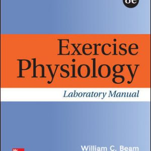 Solution Manual (Downloadable files) For Exercise Physiology Laboratory Manual 8th Edition By William Beam, Gene Adams, ISBN 10: 1259913880, ISBN 13: 9781259913884