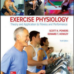Solution Manual (Downloadable files) For Exercise Physiology: Theory and Application to Fitness and Performance 10th Edition By Scott Powers, Edward Howley, ISBN 10: 1259870456, ISBN 13: 9781259870453