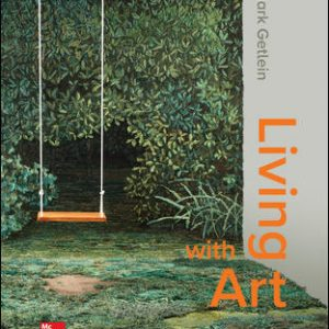 Solution Manual (Downloadable files) For Living with Art 12th Edition By Mark Getlein, ISBN 10: 1259916758, ISBN 13: 9781259916755
