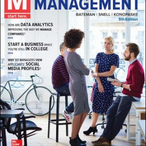 Solution Manual (Downloadable Files) For M: Management 5th Edition By Thomas Bateman, Scott Snell, Robert Konopaske, ISBN 10: 1259732800, ISBN 13: 9781259732805