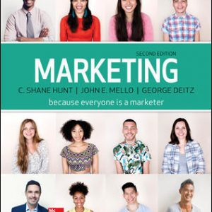 Solution Manual (Downloadable files) For Marketing Loose Leaf 2nd Edition By Shane Hunt, John Mello, George Deitz, ISBN 10: 1259598993, ISBN 13: 9781259598999