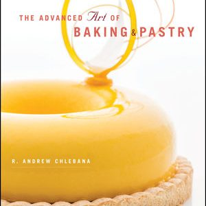Solution Manual (Downloadable Files) For The Advanced Art of Baking and Pastry By R. Andrew Chlebana ISBN: 978111940073