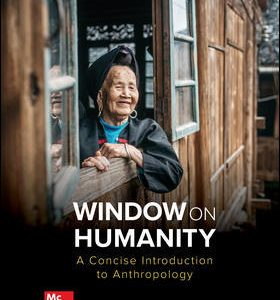 Test Bank (Downloadable files) For Window on Humanity: A Concise Introduction to General Anthropology 9th Edition By Conrad Kottak, ISBN 10: 1260071472, ISBN 13: 9781260071474