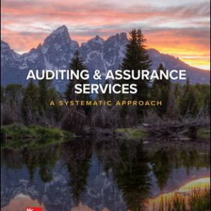 Solution Manual (Downloadable Files) for Auditing & Assurance Services: A Systematic Approach 11th Edition By William Messier Jr, Steven Glover, Douglas Prawitt ISBN 10: 1259969444, ISBN 13: 9781259969447