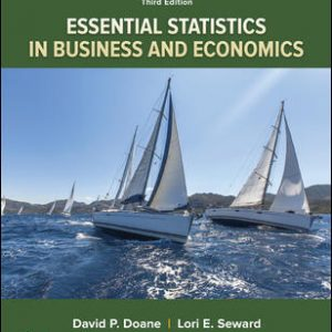 Solution Manual (Downloadable Files) for Essential Statistics in Business and Economics 3rd Edition By David Doane, Lori Seward ISBN 10: 1260239500, ISBN 13: 9781260239508