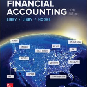 Test Bank (Downloadable Files) for Financial Accounting 10th Edition By Robert Libby, Patricia Libby, Frank Hodge ISBN 10: 1259964949, ISBN 13: 9781259964947