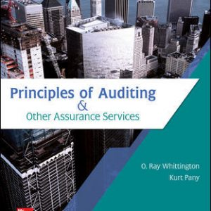 Solution Manual (Downloadable Files) for Principles of Auditing & Other Assurance Services 21st Edition By Ray Whittington, Kurt Pany ISBN 10: 1259916987, ISBN 13: 9781259916984