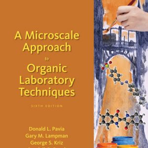Test Bank (Downloadable Files) for A Microscale Approach to Organic Laboratory Techniques, 6th Edition By Donald L. Pavia, George S. Kriz, Gary M. Lampman, Randall G. Engel, ISBN-10: 1305970527, ISBN-13: 9781305970526